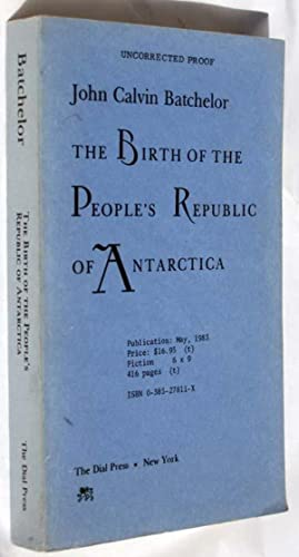 The Birth of the People's Republic of Antarctica: Batchelor, John Calvin