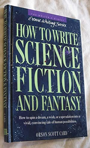 How to Write Science Fiction and Fantasy: Card, Orson Scott