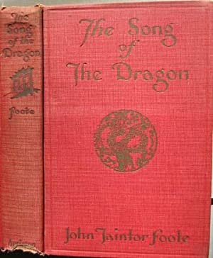 The Song of the Dragon: Foote, John Taintor