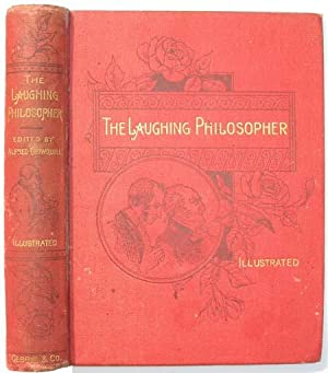 The Laughing Philosopher (in the Middle of the Nineteenth Century): Crowquill, Alfred (Alfred Henry...
