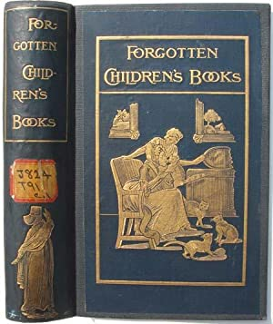 Pages and Pictures From Forgotten Children's Books, Brought Together and Introduced to the ...