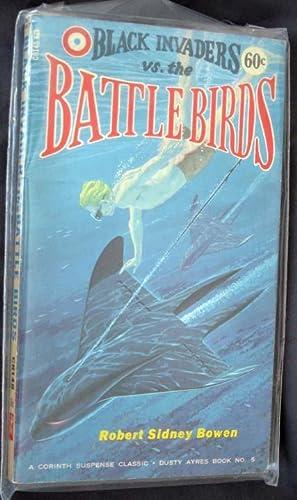Dusty Ayres No. 5: Black Invaders Vs. the Battle Birds: Bowen, Robert Sidney