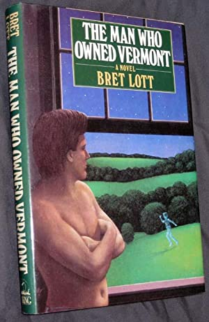 The Man Who Owned Vermont: Lott, Brett