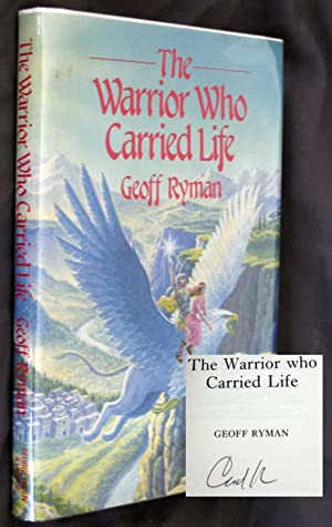 The Warrior Who Carried Life: Ryman, Geoff