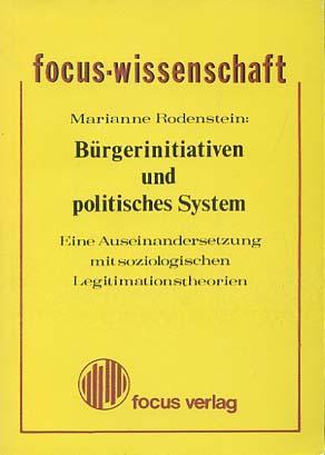 Bürgerinitiativen und politisches System : e. Auseinandersetzung mit soziolog. Legitimationstheorien. - Rodenstein, Marianne