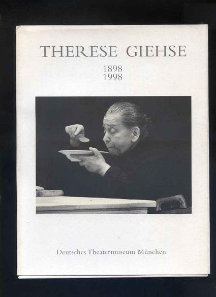 Therese Giehse : 1898 - 1998 ; Ausstellung und Katalog ; [anläßlich der Ausstellung