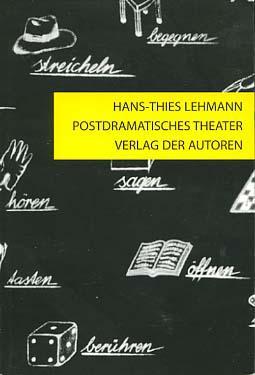 Postdramatisches Theater.: Lehmann, Hans-Thies: