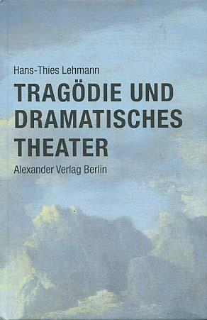 Tragödie und dramatisches Theater.: Lehmann, Hans-Thies:
