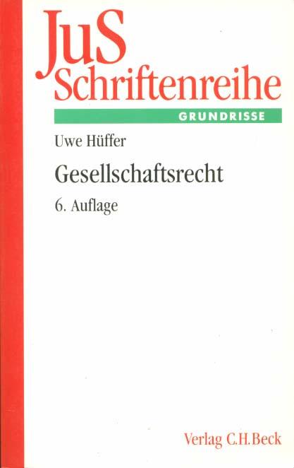 Gesellschaftsrecht. von / Schriftenreihe der Juristischen Schulung: Hüffer, Uwe: