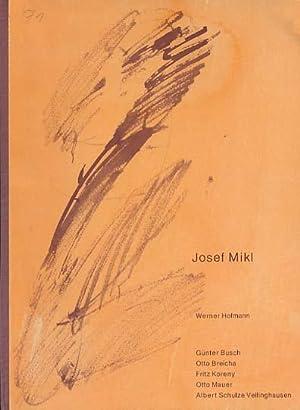 Josef Mikl. Mit Beiträgen von Günter Busch,: Mikl, Josef: