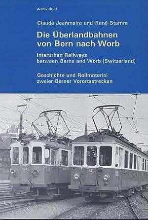 Die Überlandbahnen von Bern nach Worb : Jeanmaire, Claude [Mitverf.]: