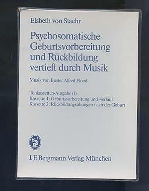 Psychosomatische Geburtsvorbereitung und Rückbildung vertieft durch Musik. Tonkassetten ...