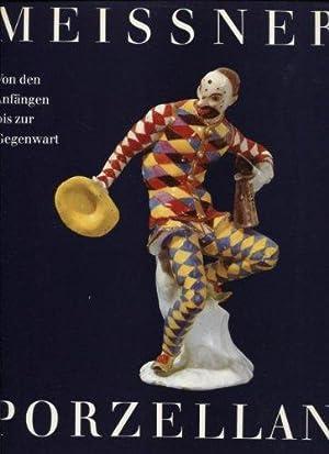 Meissner Porzellan. Von den Anfängen bis zur: Walcha, Otto, Ulrich