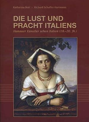 Die Lust und Pracht Italiens : Hanauer: Bott, Katharina und