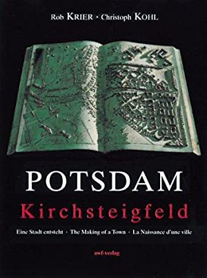 Potsdam Kirchsteigfeld : eine Stadt entsteht. ;: Krier, Rob, Christoph