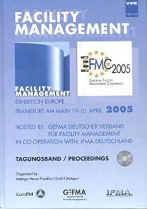 Facility-Management; Teil: 2005., Frankfurt am Main, 19. - 21. April 2005 : hosted by: GEFMA, Deu...