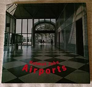 Airports. Helmut Jahn. Ed. by Werner Blaser. [Transl. into Engl. by Cynthia Baer and Leslie Koech...