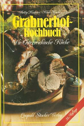 Grabnerhof-Kochbuch. Betty Hinterer; Hilde Kucher: Hinterer, Betty (Verfasser)