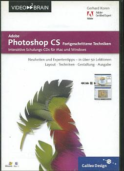 Adobe Photoshop CS - fortgeschrittene Techniken : interaktive Schulungs-CDs für Mac und Windows ;...