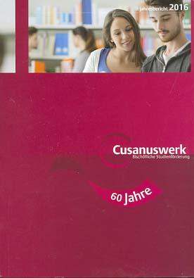 Jahresbericht 2016 - Cusanuswerk. , Bischöfliche Studienförderung: Braungart, Georg [verantwortl.]