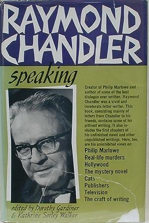 RAYMOND CHANDLER SPEAKING: GARDINER, Dorothy &