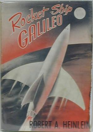 ROCKET SHIP GALILEO: HEINLEIN, Robert A.