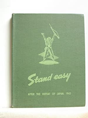 STAND EASY: After The Defeat Of Japan, 1945