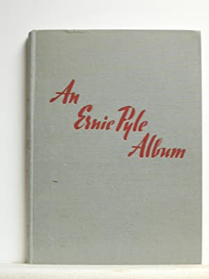 AN ERNIE PYLE ALBUM; Indiana To Ie Shima