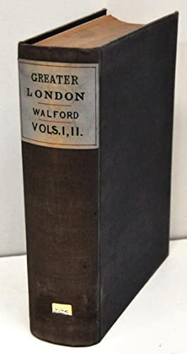 Greater London [Volume 1 & 2 bound: Walford, Edward