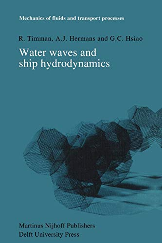 Water Waves and Ship Hydrodynamics: An Introduction (Mechanics of Fluids and Transport Processes) - Timman, R.