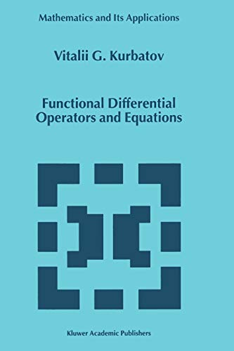 Functional Differential Operators and Equations (Mathematics and Its Applications) - Kurbatov, U.G.