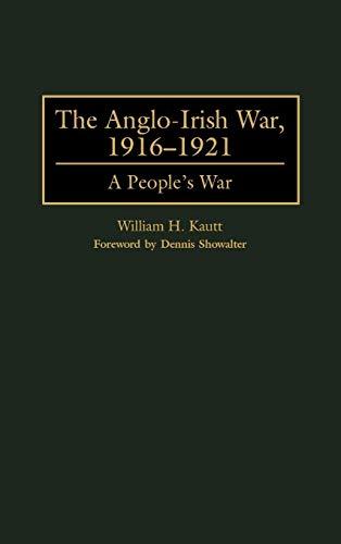 The Anglo-Irish War, 19161921: A People's War - Kautt, William