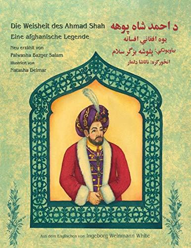 Die Weisheit des Ahmad Shah: Deutsch-Paschtu Ausgabe (Hoopoe Lehrgeschichten) (German Edition) - Shah, Idries