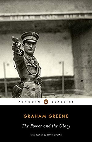 The Power and the Glory (Penguin Classics): Greene, Graham