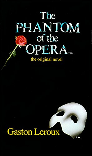 The Phantom of the Opera: The Original: Leroux, Gaston