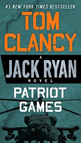 Patriot Games (A Jack Ryan Novel): Clancy, Tom