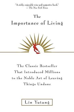 The Importance Of Living: Yutang, Lin
