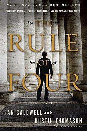 "The Rule of Four: A Novel: Caldwell, Ian"", ""Thomason,"