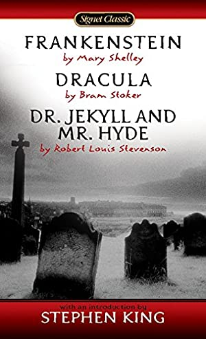 "Frankenstein, Dracula, Dr. Jekyll and Mr. Hyde: Shelley, Mary"", ""Stoker,"