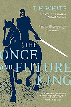 The Once and Future King: White, T. H.