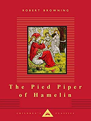 The Pied Piper of Hamelin (Everyman's Library: Browning, Robert