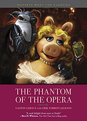 "Muppets Meet the Classics: The Phantom of: Leroux, Gaston"", ""Jackson,"