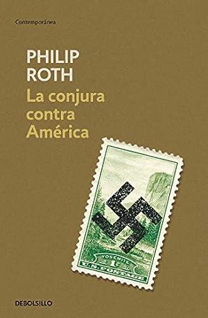 La conjura contra América / The Plot: Roth, Philip