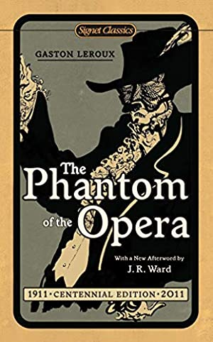 The Phantom of the Opera (Signet Classics): Leroux, Gaston