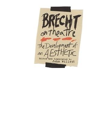 Brecht on Theatre: The Development of an: Brecht, Bertolt