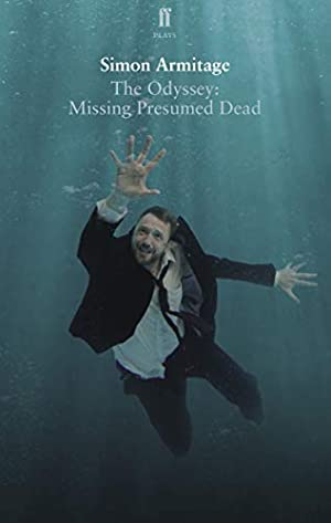 The Odyssey: Missing Presumed Dead (Faber Drama): Armitage, Simon