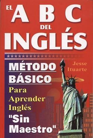 ABCs del Ingles: Metodo Basico Para Aprender: Jessse Ituarte