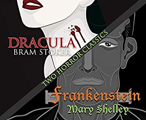 """Two Horror Classics: Frankenstein and Dracula: Shelley, Mary"""", """"Stoker,"""