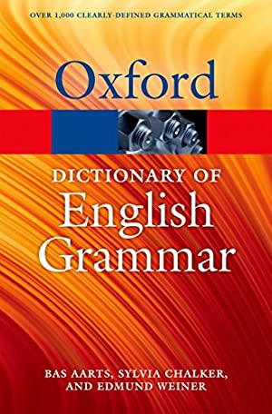 """The Oxford Dictionary of English Grammar (Oxford: Aarts, Bas"""", """"Chalker,"""
