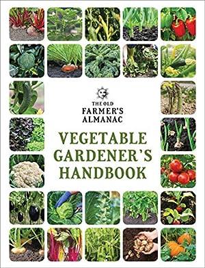 The Old Farmer's Almanac Vegetable Gardenerâs Handbook: Old Farmerâs Almanac